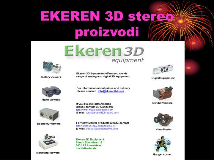 EKEREN 3D stereo proizvodi