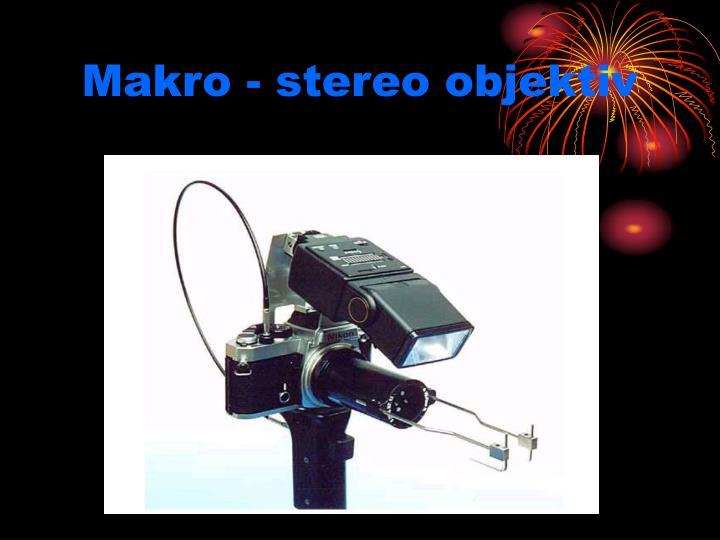 Makro - stereo objektiv
