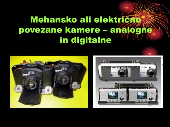 Mehansko ali električno povezane kamere – analogne in digitalne