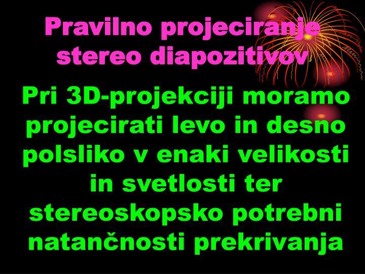 Pravilno projeciranje stereo diapozitivov