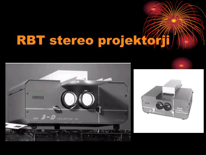 RBT stereo projektorji