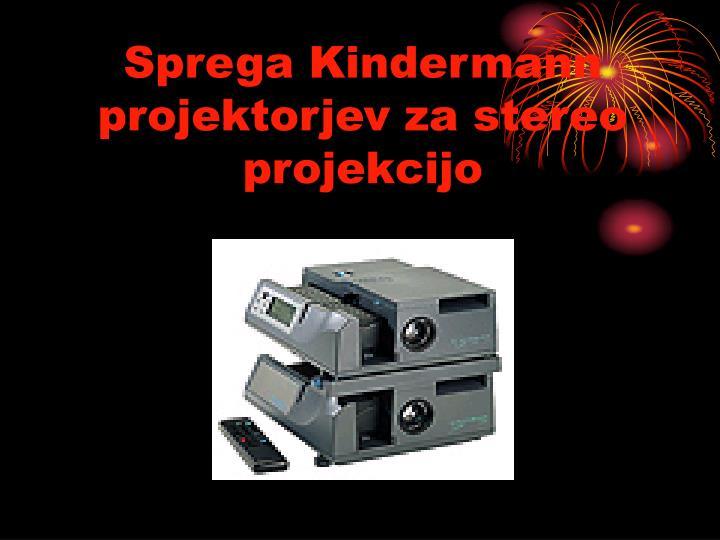 Sprega Kindermann projektorjev za stereo projekcijo