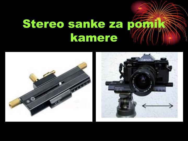 Stereo sanke za pomik kamere