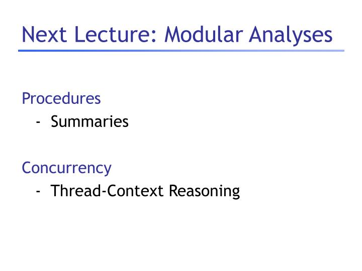 Next Lecture: Modular Analyses