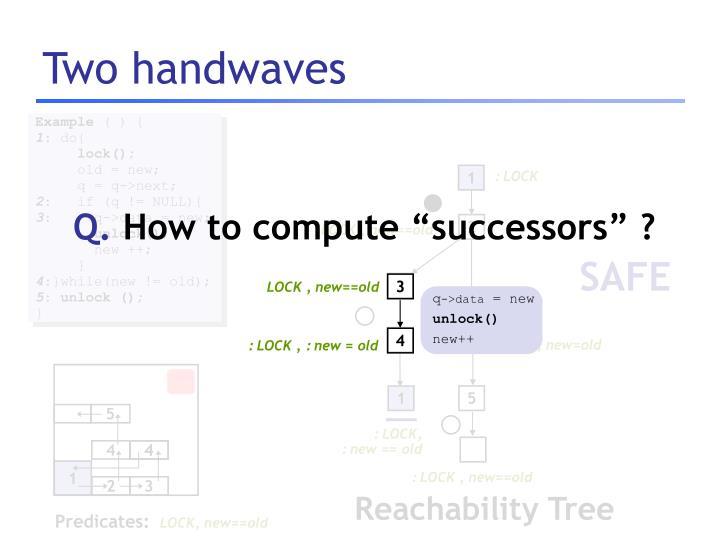 Two handwaves