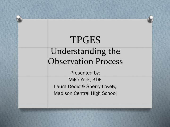 Tpges understanding the observation process