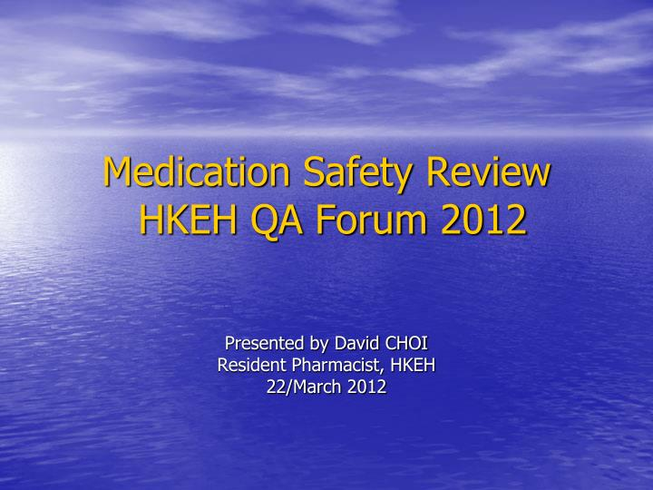 Medication safety review hkeh qa forum 2012