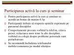participarea activ la curs i seminar