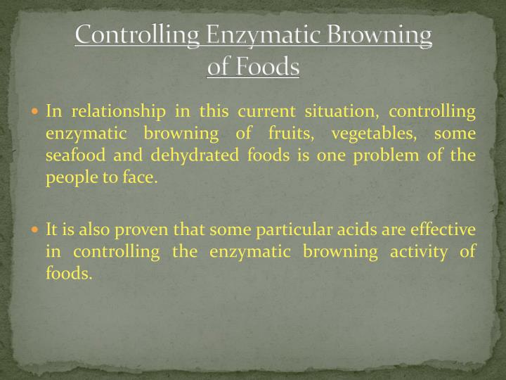 Controlling enzymatic browning of foods