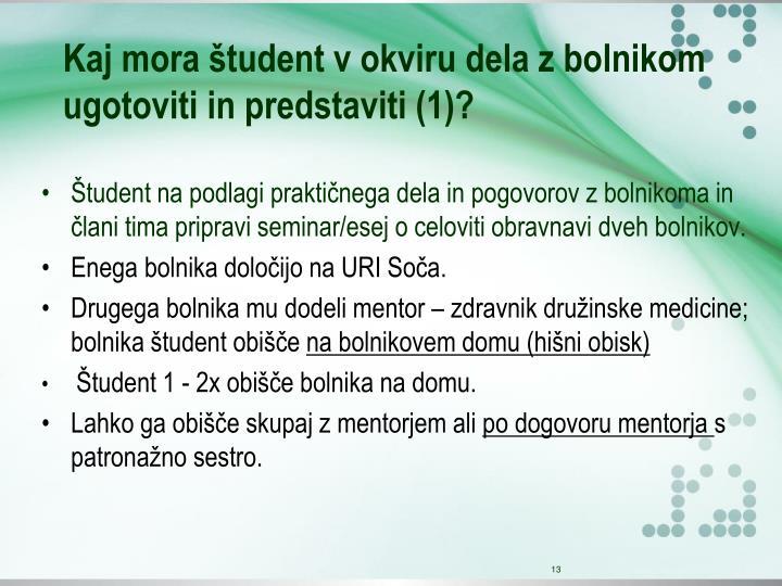 Kaj mora študent v okviru dela z bolnikom ugotoviti in predstaviti (1)?