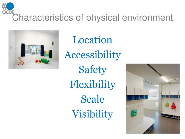 Characteristics of physical environment