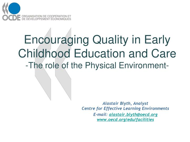 Encouraging quality in early childhood education and care the role of the physical environment