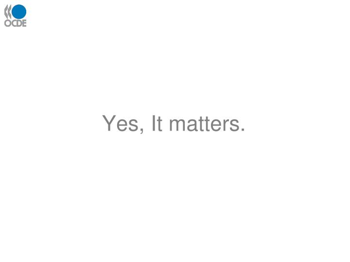 Yes, It matters.