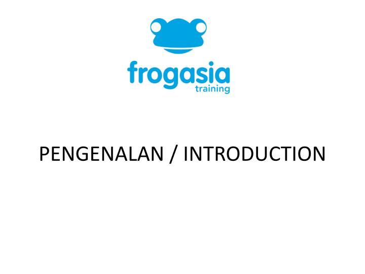 PENGENALAN / INTRODUCTION