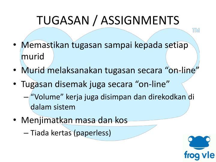 TUGASAN / ASSIGNMENTS
