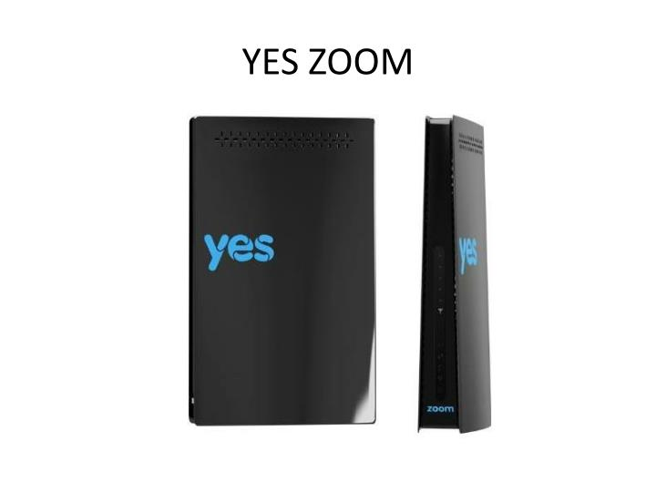 YES ZOOM