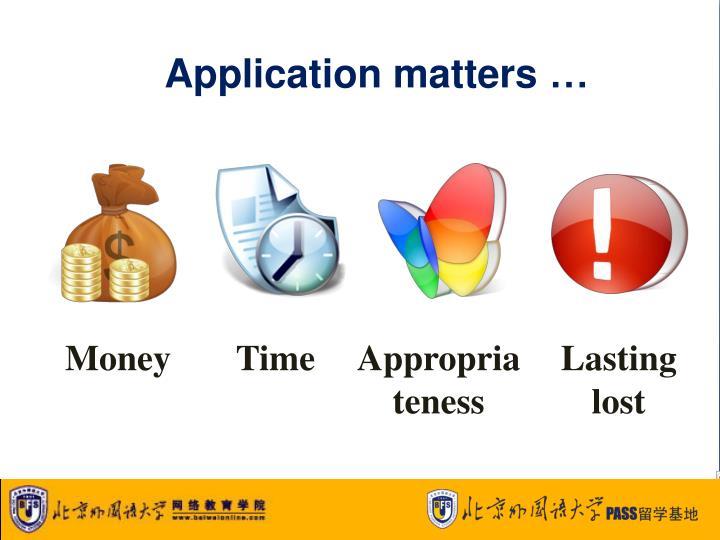 Application matters …