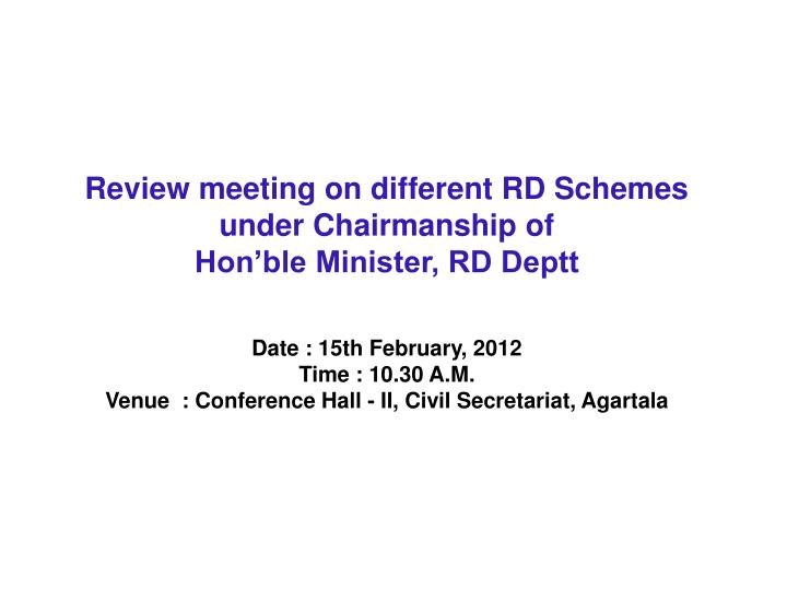 Review meeting on different RD Schemes