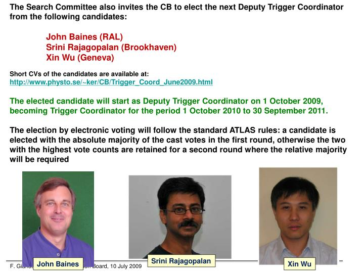The Search Committee also invites the CB to elect the next Deputy Trigger Coordinator from the following candidates: