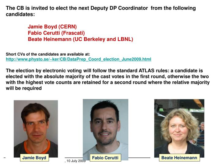 The CB is invited to elect the next Deputy DP Coordinator  from the following candidates: