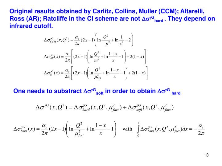 Original results obtained by Carlitz, Collins, Muller (CCM); Altarelli, Ross (AR); Ratcliffe in the CI scheme are not