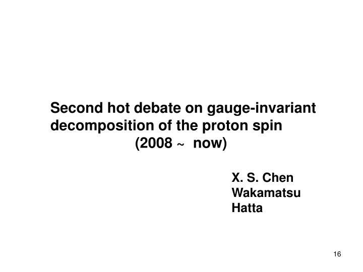 Second hot debate on gauge-invariant decomposition of the proton spin