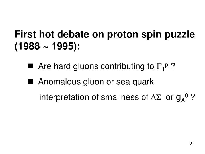 First hot debate on proton spin puzzle
