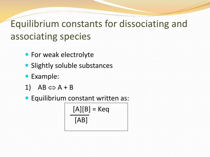 Equilibrium constants for dissociating and associating species