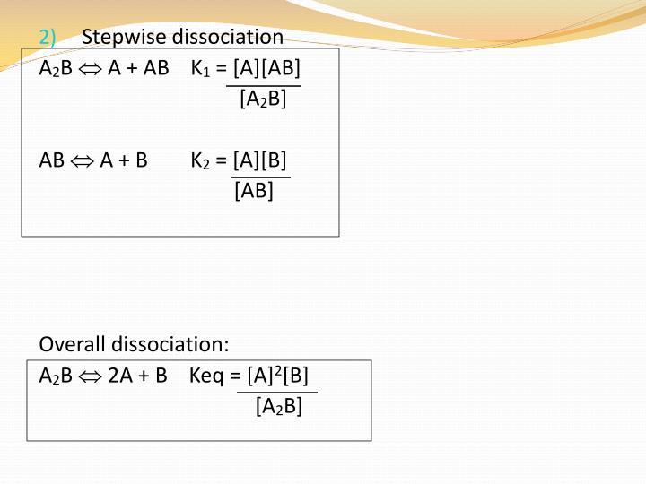 Stepwise dissociation