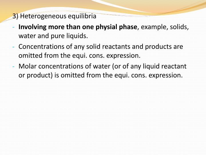 3) Heterogeneous equilibria