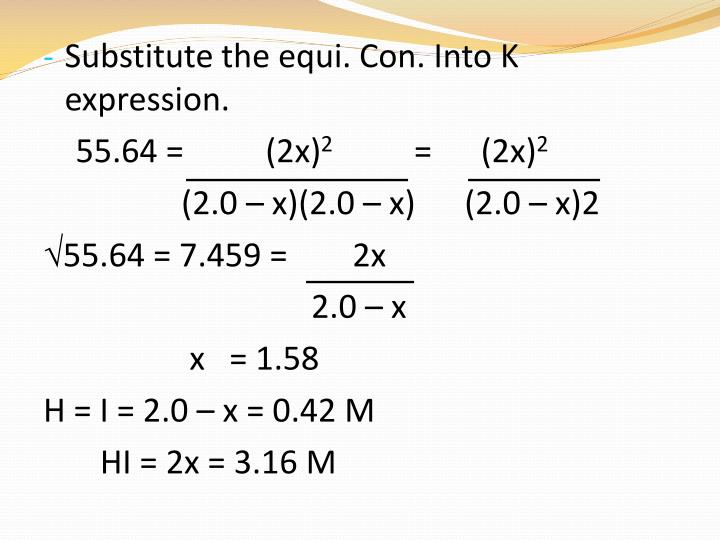 Substitute the equi. Con. Into K expression.
