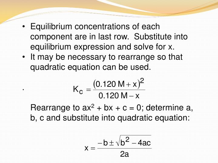 Equilibrium concentrations of each component are in last row.  Substitute into equilibrium expression and solve for x.