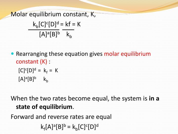 Molar equilibrium constant, K,