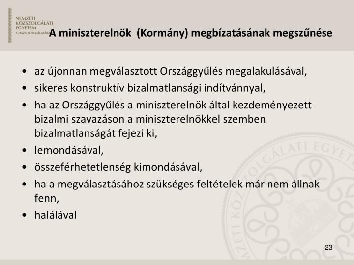 A miniszterelnök  (Kormány) megbízatásának megszűnése