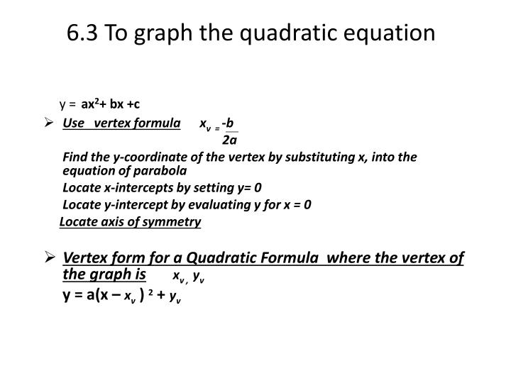 6.3 To graph the quadratic equation