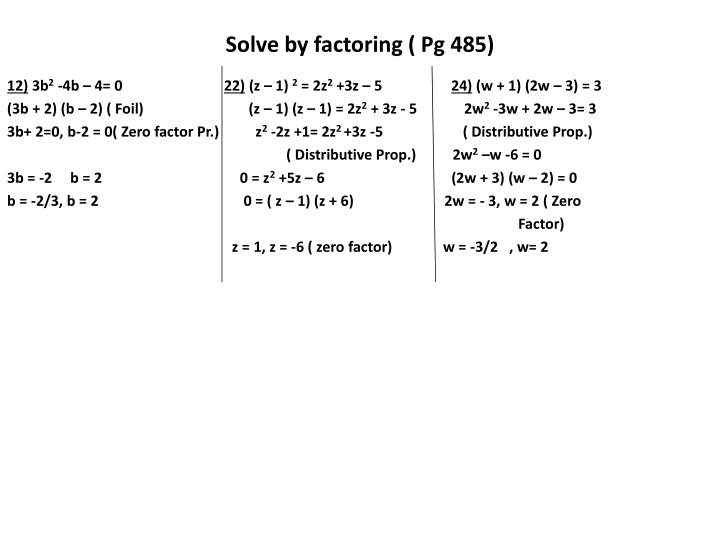 Solve by factoring ( Pg 485)