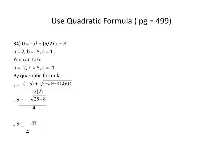Use Quadratic Formula ( pg = 499)