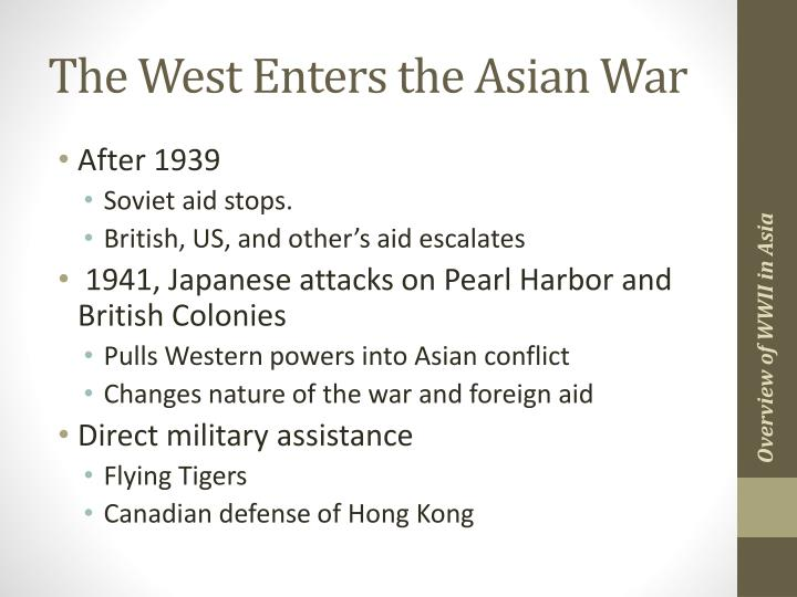 The West Enters the Asian War
