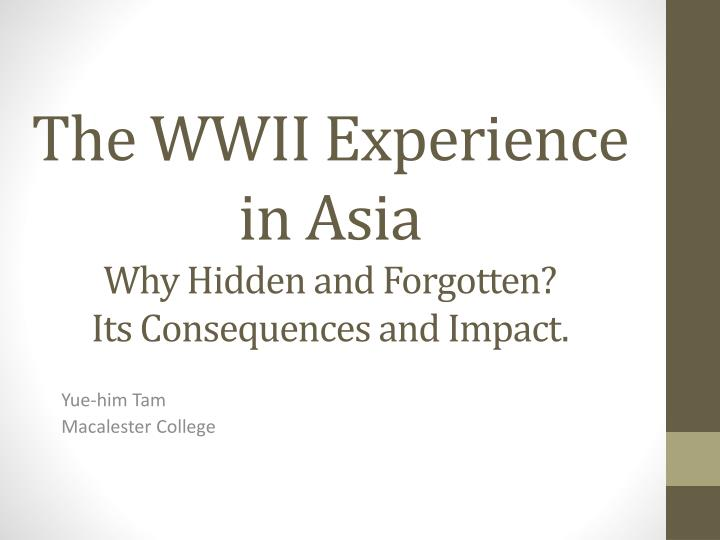 The WWII Experience in Asia