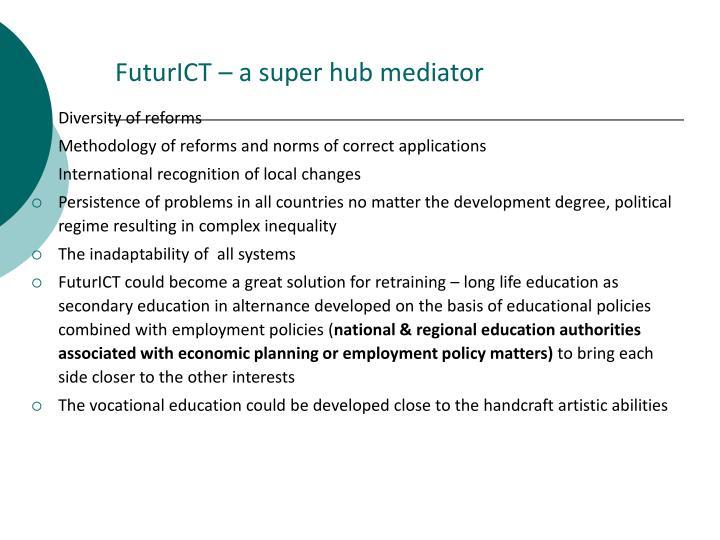 FuturICT – a super hub mediator