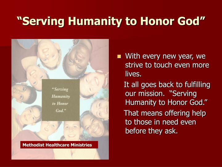 """Serving Humanity to Honor God"""