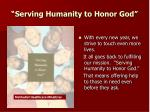 serving humanity to honor god