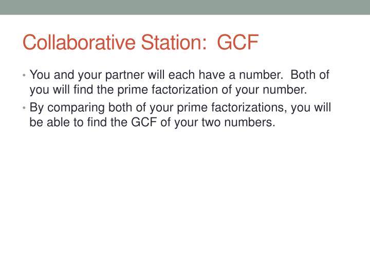Collaborative Station:  GCF