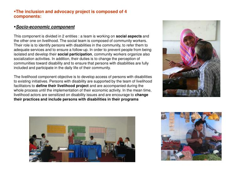 The inclusion and advocacy project is composed of 4 components: