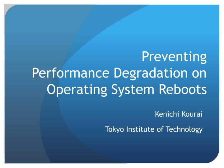 preventing performance degradation on operating system reboots