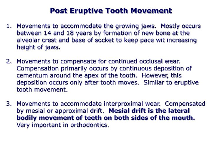 Post Eruptive Tooth Movement