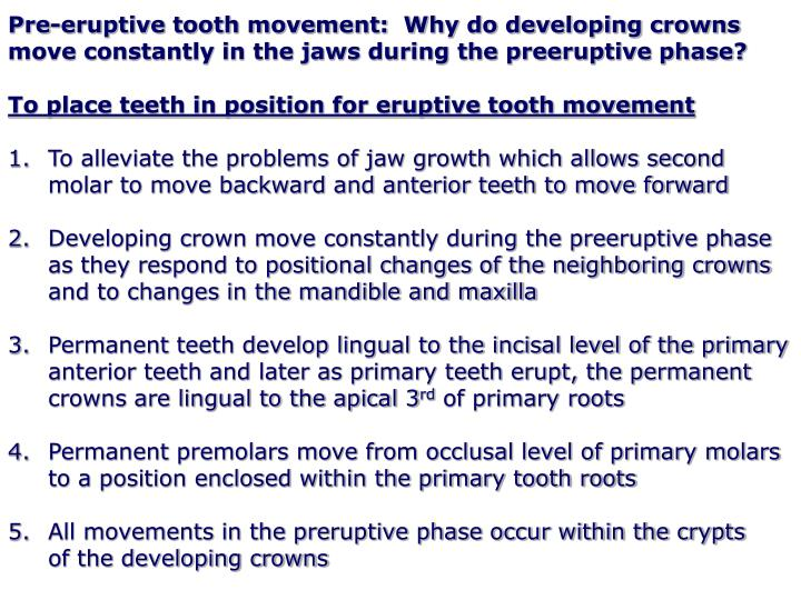 Pre-eruptive tooth movement:  Why do developing crowns