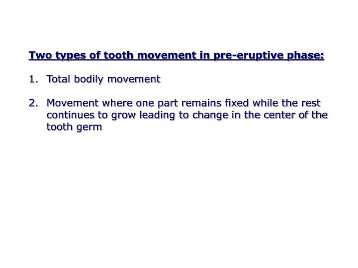 Two types of tooth movement in pre-eruptive phase: