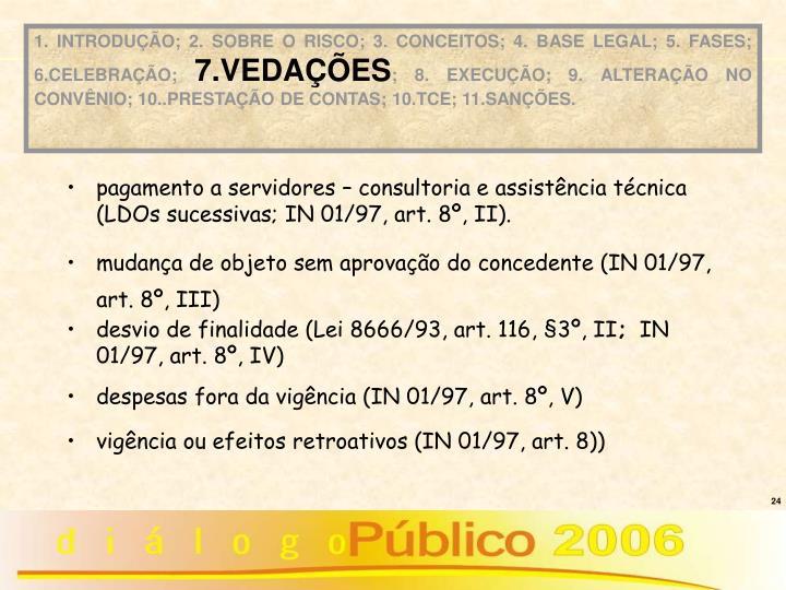 pagamento a servidores – consultoria e assistência técnica (LDOs sucessivas; IN 01/97, art. 8º, II).