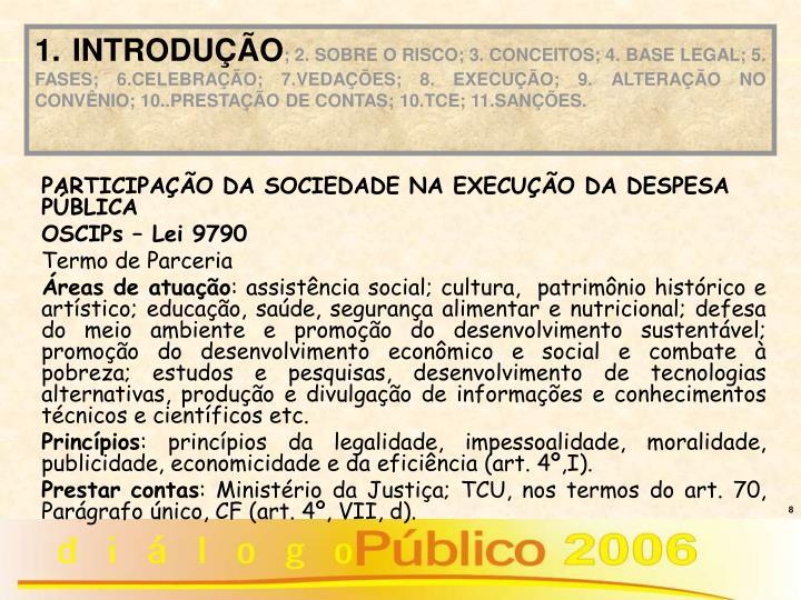 PARTICIPAÇÃO DA SOCIEDADE NA EXECUÇÃO DA DESPESA PÚBLICA